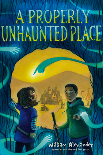 A Properly Unhaunted Placeby William Alexander ; Courtesy of Amazon