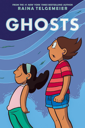 Ghosts by Raina Telgemeier ; Courtesy of Amazon