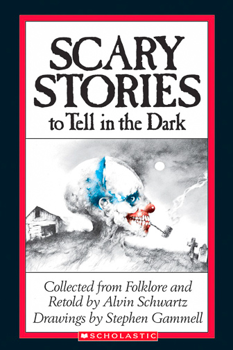Scary Stories to Tell in the Dark by Alvin Schwartz ; Courtesy of Amazon