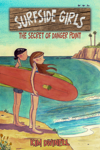 Surfside Girls: The Secret of Danger Point by Kim Dwinell ; Courtesy of Amazon