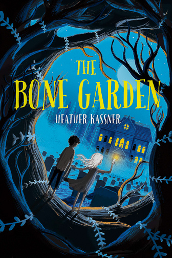 The Bone Garden by Heather Kassner ; Courtesy of Amazon