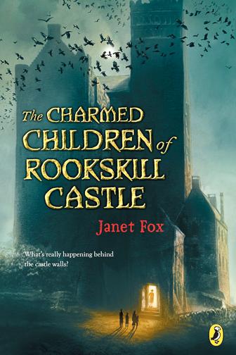 The Charmed Children of Rookskill Castleby Janet Fox ; Courtesy of Amazon