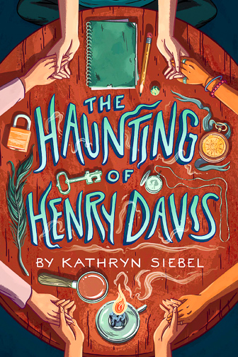 The Haunting of Henry Davis by Kathryn Siebel ; Courtesy of Amazon