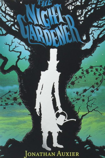 The Night Gardener by Jonathan Auxier ; Courtesy of Amazon