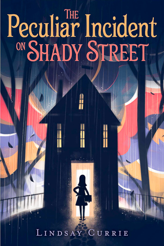 The Peculiar Incident on Shady Streetby Lindsay Currie ; Courtesy of Amazon